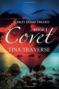 COVET - from Tina Traverse. Book 1.