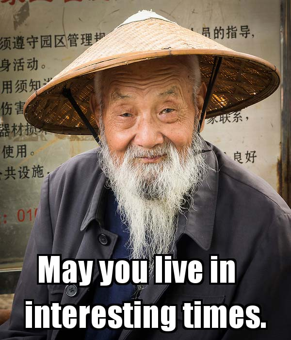may-you-live-in-interesting-timesW